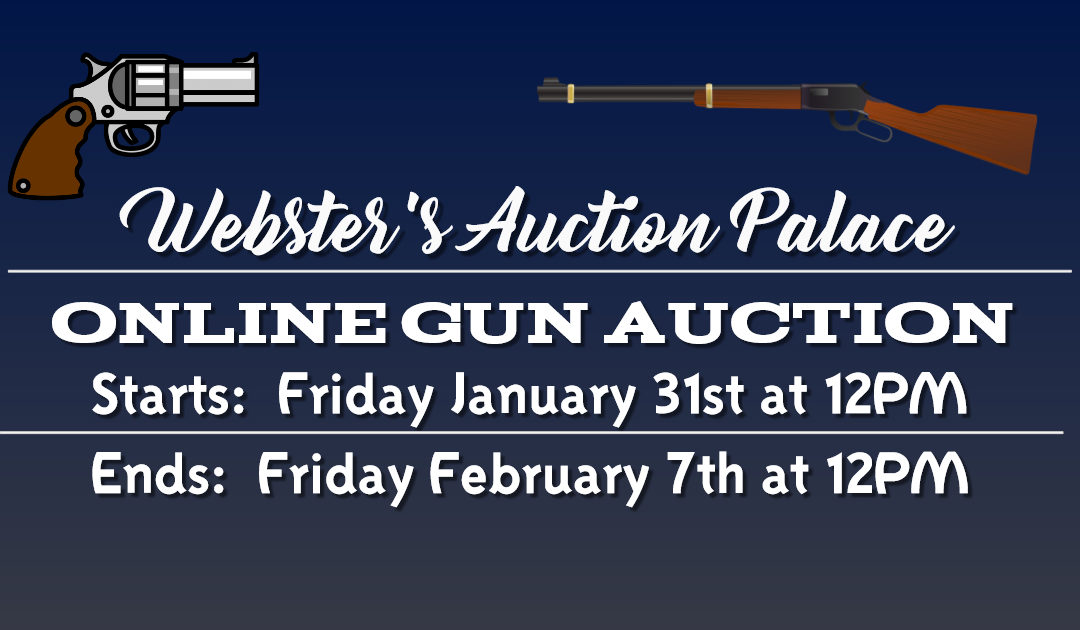 ONLINE GUN AUCTION  JANUARY 31ST – FEBRUARY 7TH